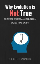 Why Evolution is Not True: Because Natural Selection Does Not Exist