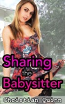 Tempted By The Babysitter Part 3 - Sharing The Babysitter
