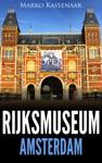 Rijksmuseum Amsterdam Les Chefs-doeuvre De Rembrandt Vermeer Et Frans Hals  Van Gogh