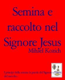 SEMINA E RACCOLTO NEL SIGNORE JESUS