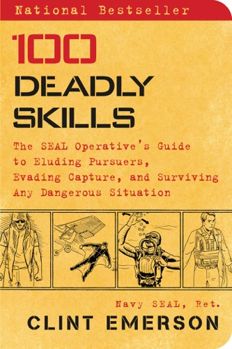 100 Deadly Skills - Clint Emerson - Clint Emerson