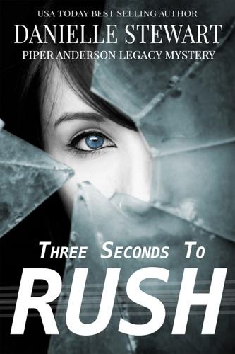 Three Seconds to Rush - Danielle Stewart - Danielle Stewart