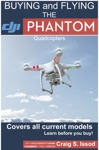 Buying And Flying The DJI Phantom Quadcopters