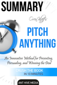 Oren Klaff's Pitch Anything: An Innovative Method for Presenting, Persuading, and Winning the Deal  Summary