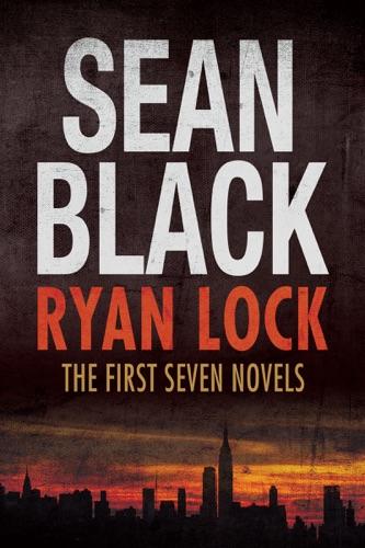 Sean Black - Ryan Lock: The First Seven Novels