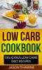 Jason Thawne - Low Carb Cookbook: Delicious Low Carb Diet Recipes  arte
