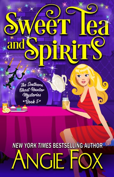 Sweet Tea and Spirits - Angie Fox book cover