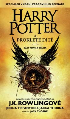 Harry Potter a prokleté dítě, část první a druhá (Zvláštní vydání pracovního scénáře) - J.K. Rowling, John Tiffany, Jack Thorne & Petr Eliáš book