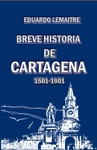 Breve Historia De Cartagena 1501-1901
