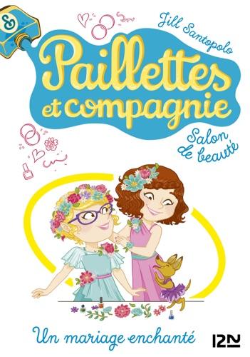 Jill Santopolo - Paillettes et compagnie - tome 8 : Un mariage enchanté