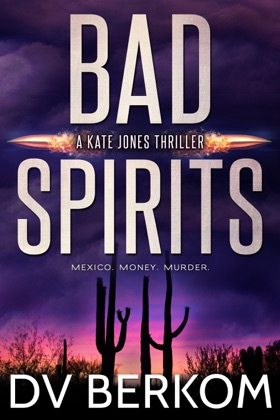 Bad Spirits (Kate Jones Thriller #1)