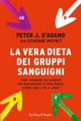 La vera dieta dei gruppi sanguigni Book Cover