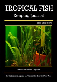 TROPICAL FISH KEEPING JOURNAL, BOOK EDITION TWO