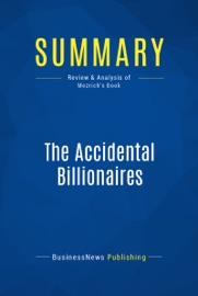 SUMMARY: THE ACCIDENTAL BILLIONAIRES