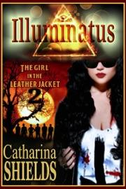 ILLUMINATUS (THE GIRL IN THE LEATHER JACKET, #2)