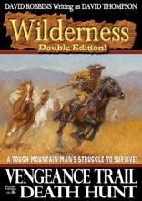 Wilderness Double Edition 4: Vengeance Trail & Death Hunt
