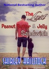The Last Peanut Butter And Jelly Sandwich