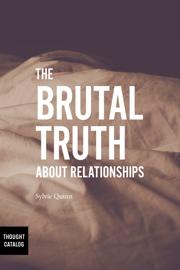 The Brutal Truth About Relationships book