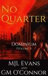 No Quarter Dominium - Volume 1