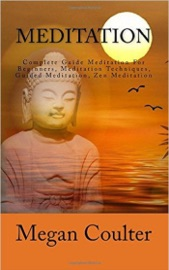 MEDITATION: COMPLETE GUIDE MEDITATION FOR BEGINNERS, MEDITATION TECHNIQUES, GUIDED MEDITATION, ZEN MEDITATION