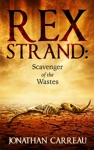 Rex Strand Scavenger Of The Wastes