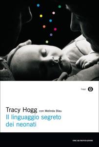 Il linguaggio segreto dei neonati da Tracy Hogg