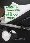 Magnets Daggers And Warlock Wars