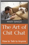 The Art Of Chit Chat How To Talk To Anyone