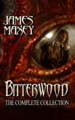 Bitterwood: The Complete Collection