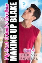 My Best Friend's Brother: Making Up Blake (Book 4)