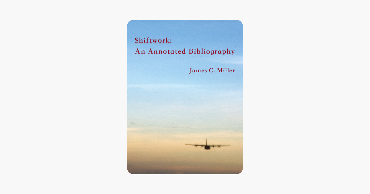 Shiftwork:  An Annotated Bibliography (Shiftwork, Fatigue and Safety Book 1)