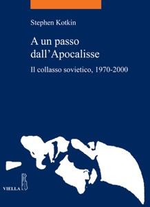 A un passo dall'Apocalisse da Paolo Galloni & Stephen Kotkin