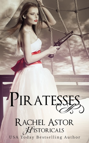 Rachel Astor - Piratesses