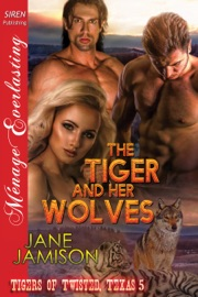 The Tiger And Her Wolves Tigers Of Twisted Texas 5