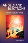 Angels And Electrons A Sub-Suburb Tale