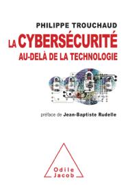 La Cybersécurité au-delà de la technologie