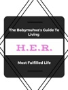 The Babymuhvas Guide To Living Her Most FulFilled Life