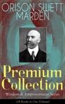 Orison Swett Marden Premium Collection