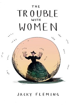 The Trouble with Women - Jacky Fleming book