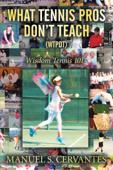 What Tennis Pros Don'T Teach (Wtpdt)