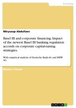 Basel III and corporate financing. Impact of the newest Basel III banking regulation accords on corporate capital-raising strategies.