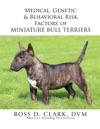 Medical Genetic  Behavioral Risk Factors Of Miniature Bull Terriers
