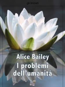 I problemi dell'umanità da Alice A. Bailey Copertina del libro