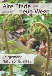 Download and Read Online Alte Pfade - neue Wege