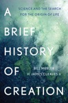 A Brief History Of Creation Science And The Search For The Origin Of Life