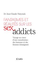 Fantasmes et réalités sur les Sex addicts