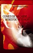 Comed De Mi Carne, Bebed De Mi Sangre 2016 Book Cover