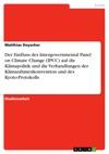 Der Einfluss Des Intergovernmental Panel On Climate Change IPCC Auf Die Klimapolitik Und Die Verhandlungen Der Klimarahmenkonvention Und Des Kyoto-Protokolls