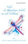 Nelly Die Regenbogenlibelle Aus Dem Lichtland