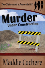 Murder Under Construction - Maddie Cochere book summary